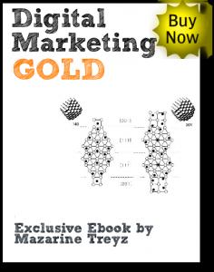 Digital Marketing Gold, Exclusive Ebook by Mazarine Treyz